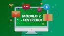 MÓDULO 2 - FEVEREIRO