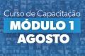 CURSO DE CAPACITAÇÃO - MÓDULO 1 -AGOSTO